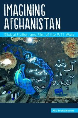 Image for Imagining Afghanistan - Global Fiction and Film of the 9/11 Wars from emkaSi