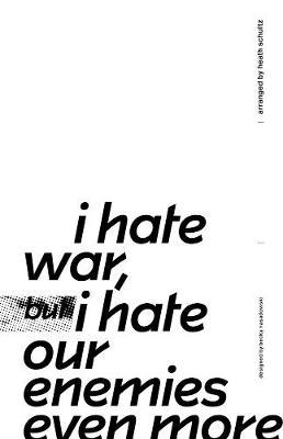 Image for I Hate War But I Hate Our Enemies Even More from emkaSi