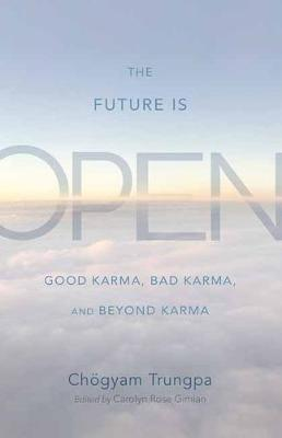 Image for The Future Is Open - Good Karma, Bad Karma, and Beyond Karma from emkaSi