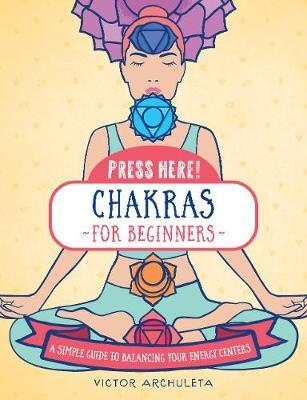 Image for Press Here! Chakras for Beginners - A Simple Guide to Balancing Your Energy Centers from emkaSi