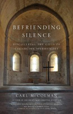Image for Befriending Silence: Discovering the Gifts of Cistercian Spirituality from emkaSi