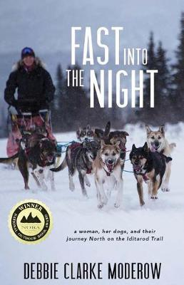 Image for Fast Into the Night - A Woman, Her Dogs, and Their Journey North on the Iditarod Trail from emkaSi