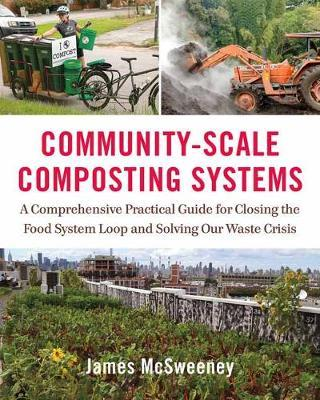 Image for Community-Scale Composting Systems - A Comprehensive Practical Guide for Closing the Food System Loop and Solving Our Waste Crisis from emkaSi