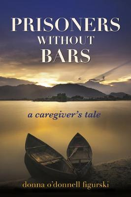 Image for Prisoners Without Bars - A Caregiver's Tale from emkaSi