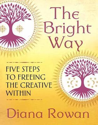 Image for The Bright Way - Five Steps to Freeing the Creative Within from emkaSi