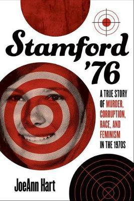 Image for Stamford '76 - A True Story of Murder, Corruption, Race, and Feminism in the 1970s from emkaSi