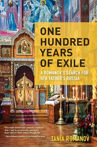 Image for One Hundred Years of Exile - A Romanov's Search for Her Father's Russia from emkaSi