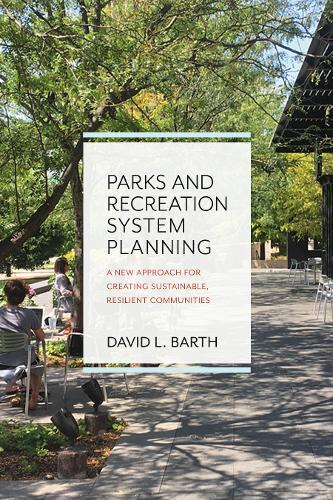 Image for Parks and Recreation System Planning - A New Approach for Creating Sustainable, Resilient Communities from emkaSi