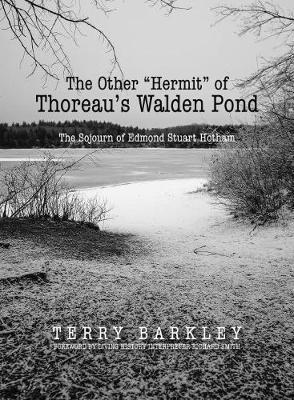 "Image for The Other ""Hermit"" of Thoreau's Walden Pond - The Sojourn of Edmond Stuart Hotham from emkaSi"