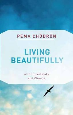 Image for Living Beautifully - with Uncertainty and Change from emkaSi