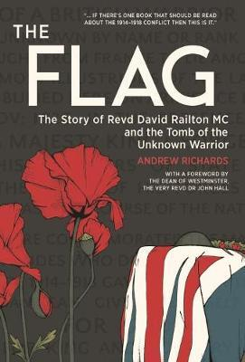 Image for The Flag - The Story of Revd David Railton Mc and the Tomb of the Unknown Warrior from emkaSi