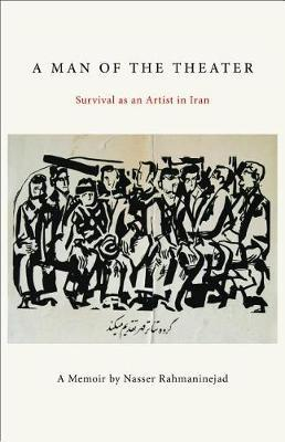 Image for A Man of the Theater - Survival as an Artist in Iran from emkaSi