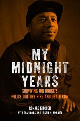 Image for My Midnight Years - Surviving Jon Burge's Police Torture Ring and Death Row from emkaSi