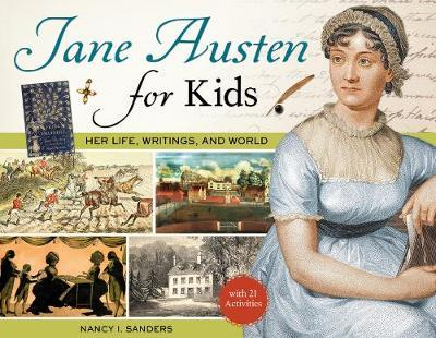 Image for Jane Austen for Kids - Her Life, Writings, and World, with 21 Activities from emkaSi