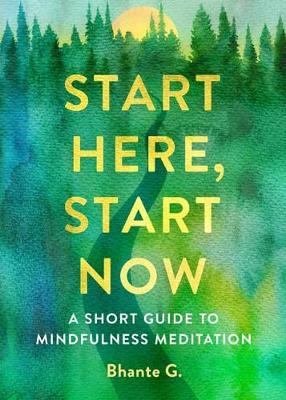Image for Start Here, Start Now - A Short Guide to Mindfulness Meditation from emkaSi