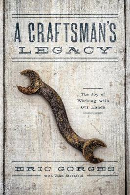 Image for A Craftsman's Legacy - Why Working with Our Hands Gives Us Meaning from emkaSi