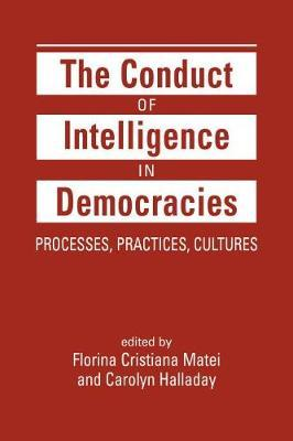 Image for The Conduct of Intelligence in Democracies - Processes, Practices, Cultures from emkaSi