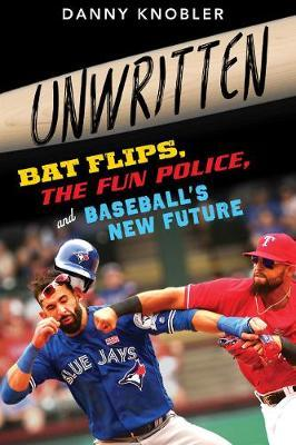 Image for Unwritten - Bat Flips, the Fun Police, and Baseball's New Future from emkaSi