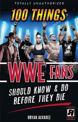 Image for 100 Things WWE Fans Should Know & Do Before They Die from emkaSi