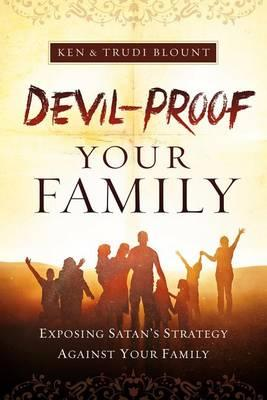 Image for Devil-Proof Your Family: A Parent's Guide to Guarding Your Home Against Demonic Influences from emkaSi