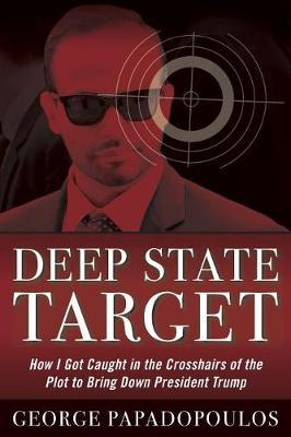 Image for Deep State Target - How I Got Caught in the Crosshairs of the Plot to Bring Down President Trump from emkaSi