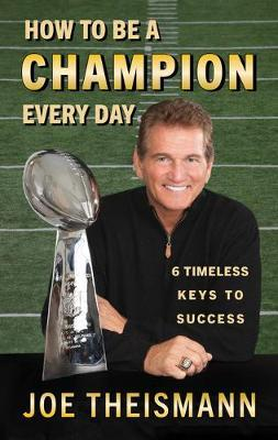 Image for How to be a Champion Every Day - 6 Timeless Keys to Success from emkaSi