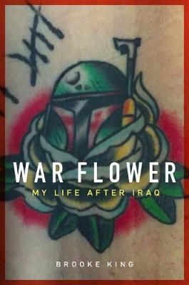Image for War Flower - My Life After Iraq from emkaSi
