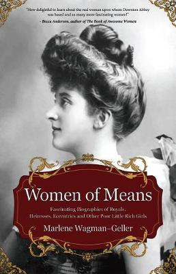 Image for Women of Means - The Fascinating Biographies of Royals, Heiresses, Eccentrics and Other Poor Little Rich Girls (Bios of Royalty and Rich & Famous, for Fans of Lady in Waiting) from emkaSi