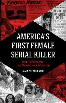 Image for America's First Female Serial Killer - Jane Toppan and the Making of a Monster (Mind of a Serial Killer, True Crime, Women's Studies History, Irish American, Mindhunter) from emkaSi