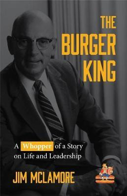 Image for The Burger King - A Whopper of a Story on Life and Leadership (For Fans of Company History Books like My Warren Buffett Bible or Elon Musk) from emkaSi