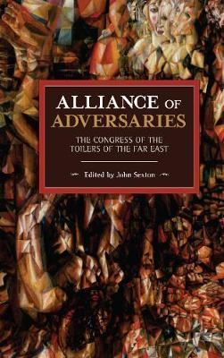 Image for Alliance of Adversaries - The Congress of the Toilers of the Far East from emkaSi
