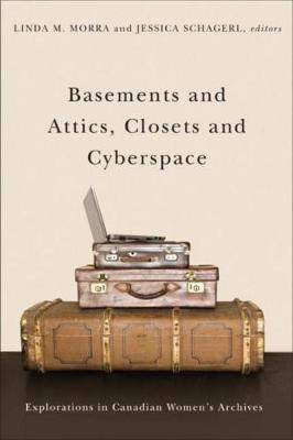 Image for Basements and Attics, Closets and Cyberspace - Explorations in Canadian Womens Archives from emkaSi
