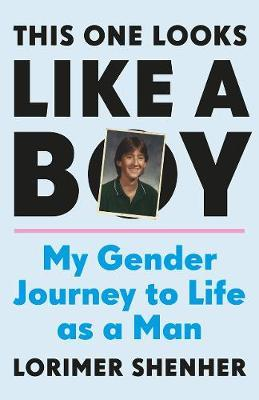Image for This One Looks Like a Boy - My Gender Journey to Life as a Man from emkaSi