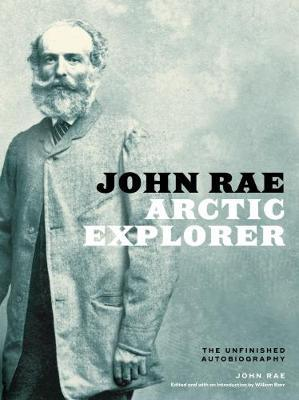 Image for John Rae, Arctic Explorer - The Unfinished Autobiography from emkaSi