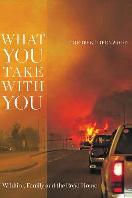 Image for What You Take with You - Wildfire, Family and the Road Home from emkaSi