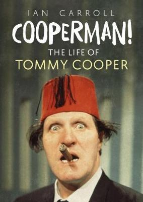 Image for Cooperman! - The Life of Tommy Cooper from emkaSi