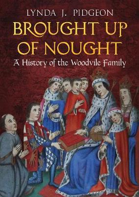 Image for Brought Up of Nought - A History of the Woodvile Family from emkaSi