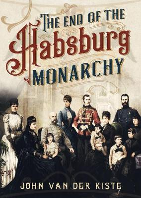 Image for The End of the Habsburgs - The Decline and Fall of the Austrian Monarchy from emkaSi