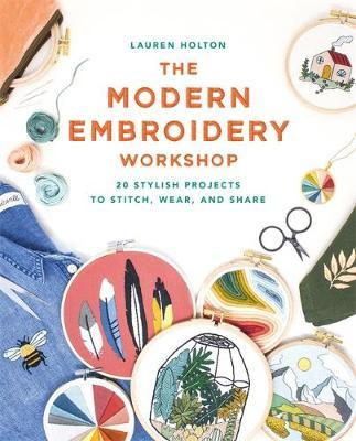 Image for The Modern Embroidery Workshop - Over 20 stylish projects to stitch, wear and share from emkaSi