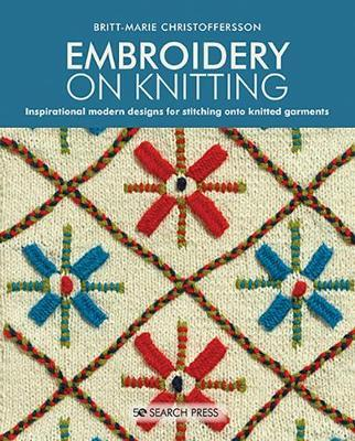 Image for Embroidery on Knitting - Inspirational Modern Designs for Stitching onto Knitted Garments from emkaSi