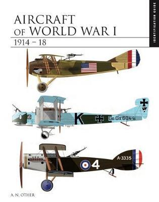 Image for Aircraft of World War I 1914-1918 - The Essential Aircraft Identification Guide from emkaSi