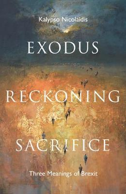 Image for Exodus, Reckoning, Sacrifice - Three Meanings of Brexit from emkaSi
