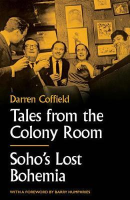 Image for Tales from the Colony Room - Soho's Lost Bohemia from emkaSi