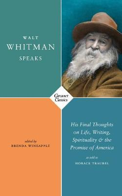 Image for Walt Whitman Speaks - His Final Thoughts on Life, Writing, Spirituality, and the Promise of America from emkaSi