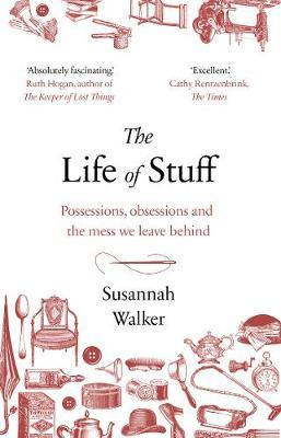 Image for The Life of Stuff - A memoir about the mess we leave behind from emkaSi