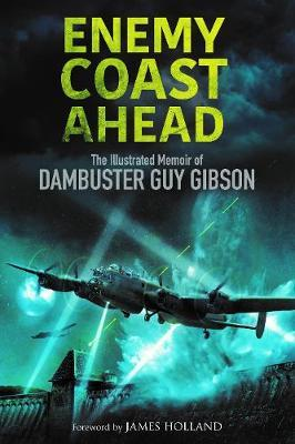 Image for Enemy Coast Ahead - The Illustrated Memoir of Dambuster Guy Gibson from emkaSi