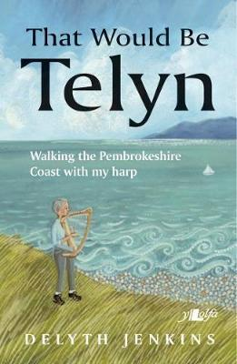 Image for That Would Be Telyn - Walking the Pembrokeshire Coast with My Harp from emkaSi