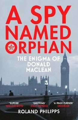 Image for A Spy Named Orphan - The Enigma of Donald Maclean from emkaSi