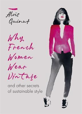 Image for Why French Women Wear Vintage - and other secrets of sustainable style from emkaSi