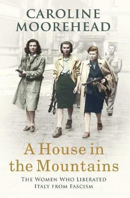 Image for A House in the Mountains - The Women Who Liberated Italy from Fascism from emkaSi